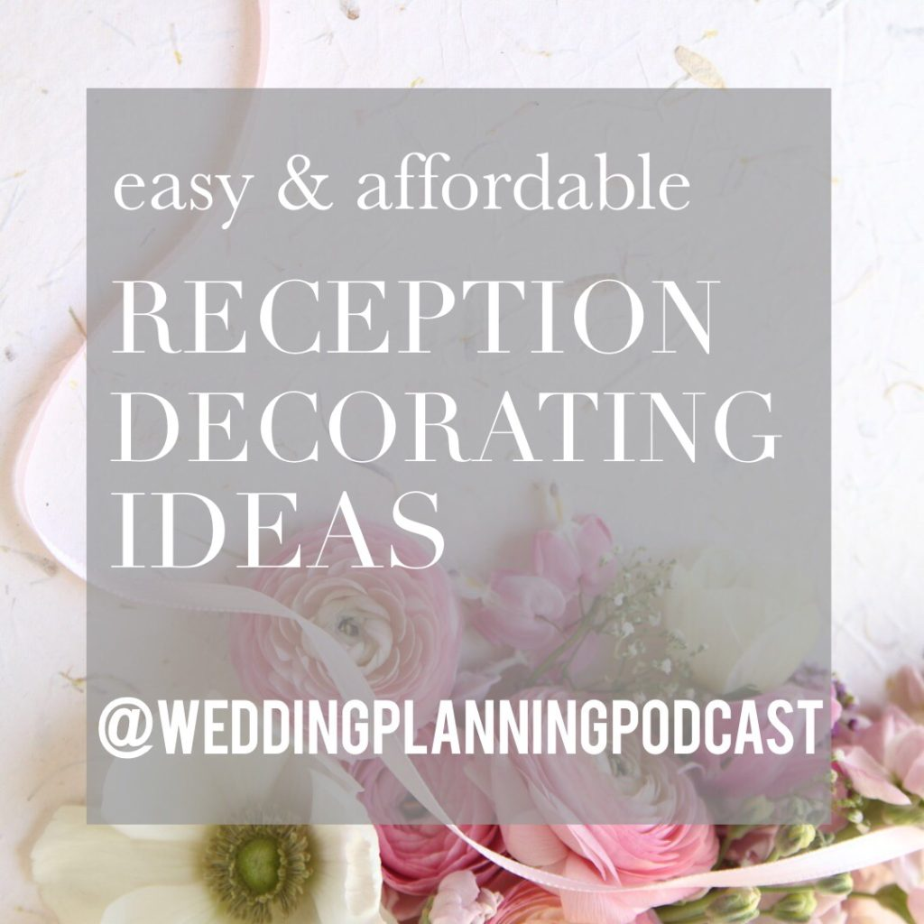 Easy Affordable Wedding Decorating Ideas Wedding Planning Podcast